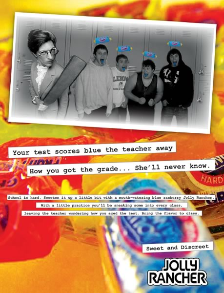 Print ad for Jolly Rancher candy, with the headline Your Test Score Blue the Teacher Away.