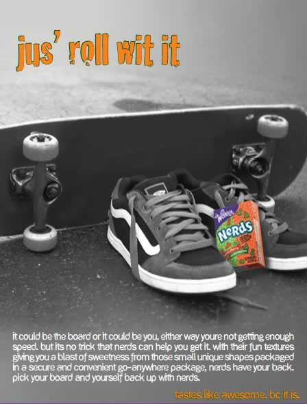 Print ad for Nerds candy, with the headline Jus' Roll With It.